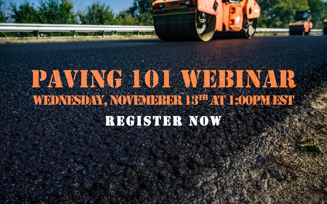 Paving 101 Webinar: Wednesday November 13, 2019 at 1pm EST