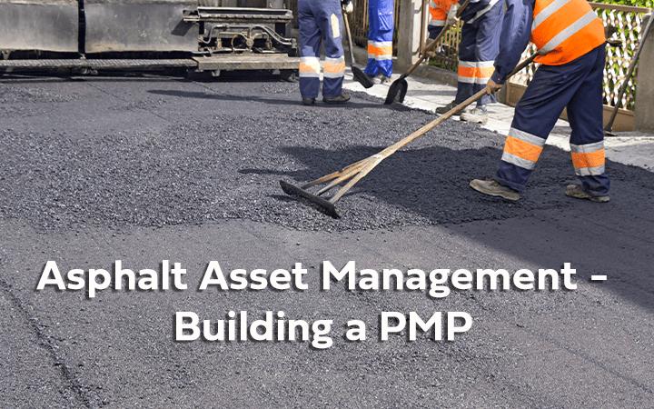 Webinar: Asphalt Asset Management – Building a PMP
